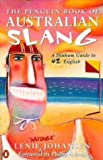 The Penguin Book of Australian Slang: A Dinkum Guide to Oz English