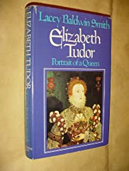 Elizabeth Tudor: Portrait of a Queen (The library of world biography)