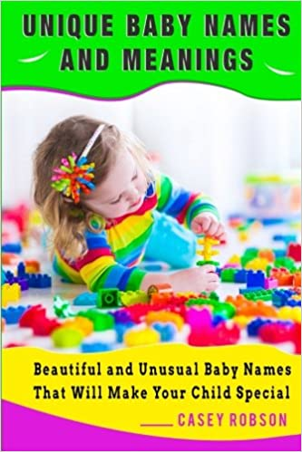 Unique Baby Names and Meanings: Beautiful and Unusual Baby