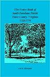 The Vestry Book of South Farnham Parish, Essex County, Virginia, 1739-1779, Ann K. Blomquist, 0788431919