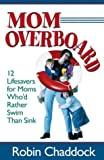 Mom Overboard, Robin Chaddock, 0736912592
