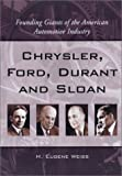 Chrysler, Ford, Durant and Sloan, H. Eugene Weiss, 0786416114