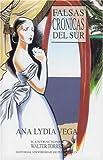 Falsas Cronicas del Sur, Ana L. Vega, 0847736695