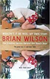 Wouldn't It Be Nice: My Own Story by Brian Wilson front cover