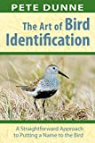 The Art of Bird Identification: A Straightforward Approach to Putting a Name to the Bird