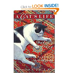 A Cat's Life: Dulcy's Story Dee Ready and Judy J. King