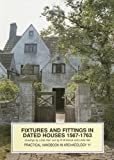 Fixtures and Fittings in Dated Houses 1567-1763 (CBA Practical Handbook), N W Alcock, 1872414524