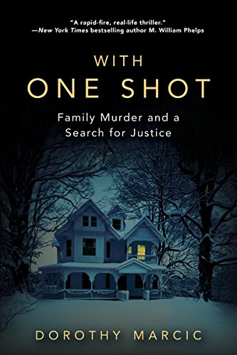 With One Shot: Family Murder and a Search for Justice cover