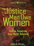 The Justice Men Owe Women, John C. Raines, 0800632818