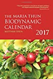 The Maria Thun Biodynamic Calendar 2017: 2017