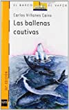 img - for Las ballenas cautivas/ The Captured Whales (El Barco De Vapor: Serie Naranja/ the Steamboat: Orange Series) (Spanish Edition) book / textbook / text book