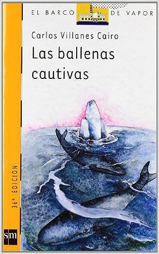 Las Ballenas Cautivas The Captured Whales El Barco De Vapor Serie Naranja Steamboat Orange Series Spanish Edition Paperback January