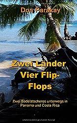 Zwei Länder Vier Flip-Flops: Zwei Badelatscheros unterwegs in Panama und Costa Rica