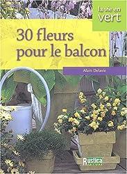 30 fleurs pour le balcon