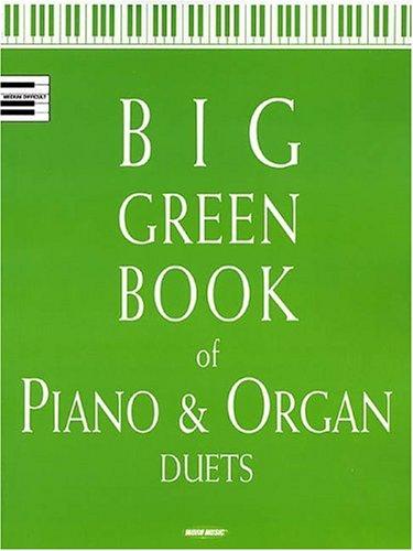 Big Green Book of Piano and Organ Duets