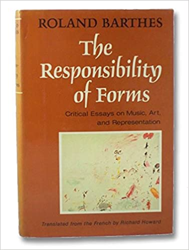 the responsibility of forms critical essays on music art and  the responsibility of forms critical essays on music art and representation english and french edition roland barthes richard howard 9780809080755