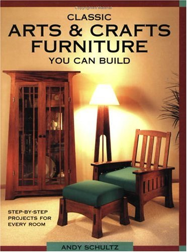 Classic Arts & Crafts Furniture You Can Build (Mission Arts And Crafts Furniture)