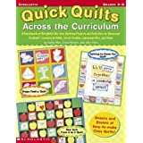 Quick Quilts Across The Curriculum: A Patchwork of Delightful No-Sew Quilting Projects and Activities to Showcase...