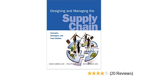 Simchi levi the chain and supply pdf designing managing