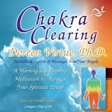 Chakra Clearing (CD): A Morning and Evening Meditation to Awaken Your Spiritual Power by Virtue PhD, Doreen on 01/07/2004 Unabridged edition