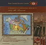 Canada's Changing Society, 1984-the Present, Sheila Nelson, 1422200094
