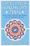 Your Chinese Horoscope 2004, Neil Somerville, 0007143974