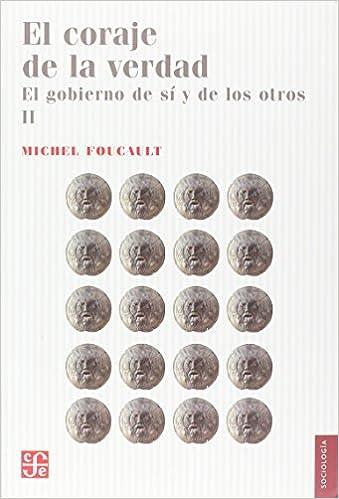 El coraje de la verdad (Curso académico del Collegè de France) (Spanish Edition): Michel Foucault, Horacio Pons: 9789505578535: Amazon.com: Books
