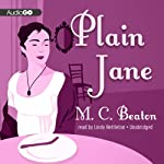 Plain Jane: A Novel of Regency England - Being the Second Volume of A House for the Season | M. C. Beaton