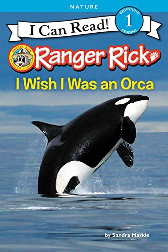 Ranger Rick: I Wish I Was an Orca (I Can Read Level 1) ()