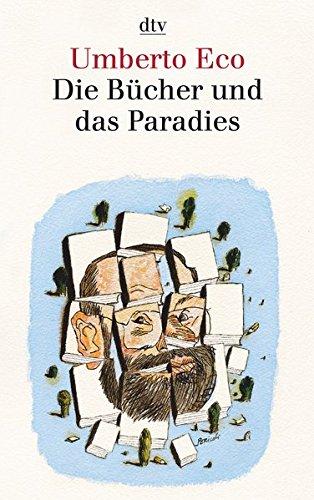 Die Bücher und das Paradies: Über Literatur