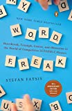 : Word Freak: Heartbreak, Triumph, Genius, and Obsession in the World of Competitive Scrabble Players