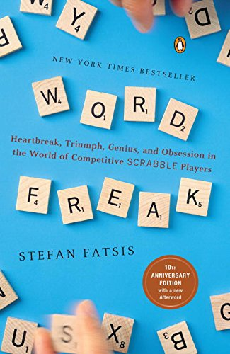 Word Freak: Heartbreak, Triumph, Genius, and Obsession in the World of Competitive Scrabble Players