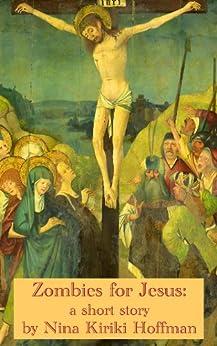 Zombies for Jesus: A Short Story by [Hoffman, Nina Kiriki]
