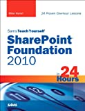 Read Online Sams Teach Yourself SharePoint Foundation 2010 in 24 Hours Kindle Editon