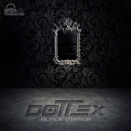 Dottex - Black Mirror