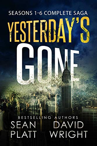 Yesterday's Gone: Seasons 1-6 Complete Saga (A Post-Apocalyptic Science Fiction Series) by [Platt, Sean, Wright, David W.]