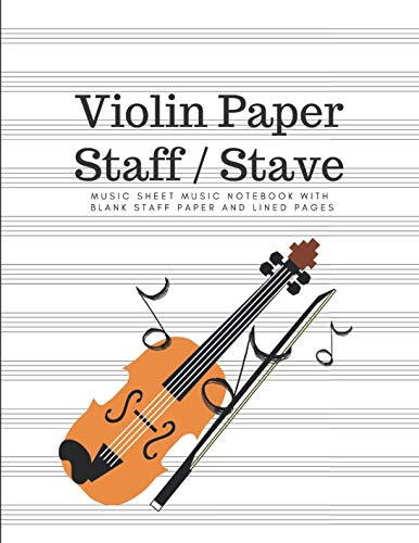 Blank Violin Music Book For Beginner - Staff Stave Sheet Paper For Violinist: Songwriting Journal Notebook; Song Writers Lined Log Book, Diary & Music Theory Workbook To Improve Skill & Technique