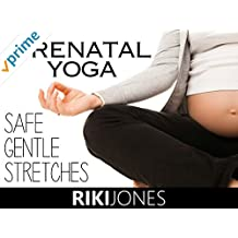Prenatal Yoga, Safe Gentle Stretches - Riki Jones