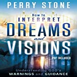 How to Interpret Dreams and Visions: Understanding God's Warnings and Guidance | Perry Stone