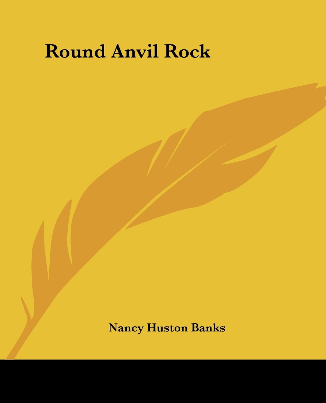 Read Online Round Anvil Rock ebook