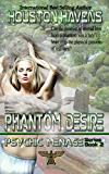 Phantom Desire (Psychic Menage Book 2)