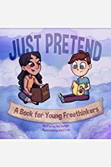 Just Pretend: A Book for Young Freethinkers Paperback