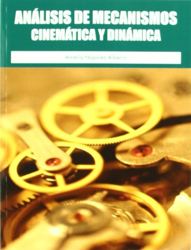 Descargar Libro Analisis De Mecanismos - Cinematica Y Dinamica Amelia Napoles Alberro