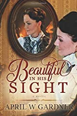 Beautiful in His Sight: a novel Paperback