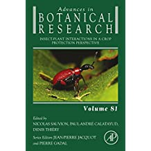 Insect-Plant Interactions in a Crop Protection Perspective (Advances in Botanical Research Book 81)