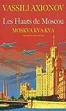 Les Hauts de Moscou : Moskva, kva, kva par Axionov