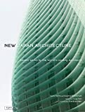 New Japan Architecture: Recent Works by the World's Leading Architects