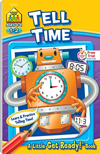 - School Zone - Tell Time Workbook - Ages 6 to 8, First Grade, Second Grade, Telling Time, Digital Time, Analog Time, and More (School Zone Little Get Ready!TM Book Series)