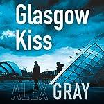Glasgow Kiss: DSI Lorimer, Book 6 | Alex Gray
