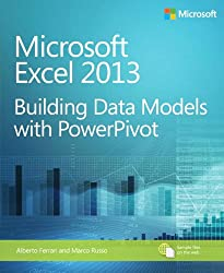 Microsoft® Excel® 2013: Building Data Models with PowerPivot (Business Skills)